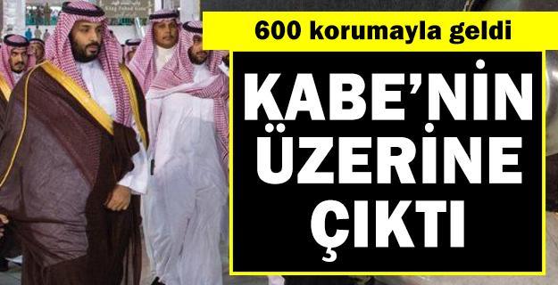 Suudi Arabistan Veliaht Prensi Muhammed bin Selman, Kabe'nin üstüne çıkıp etrafı böyle seyretti!
