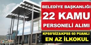 Belediye KPSS'siz KPSS 60 Puanlı 22 Kamu Personel Alımı Kaynak: Belediye KPSS'siz KPSS 60 Puanlı 22 Kamu Personel Alımı