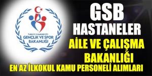 Hastaneler Gençlik Spor ve Aile Bakanlığı TYP Kapsamlı 160 Kamu Personel Alımı