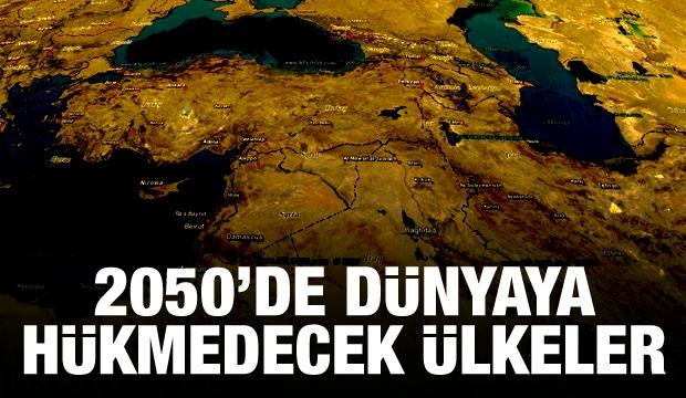 2050'de Dünyaya Hükmedecek 32 Ülke!