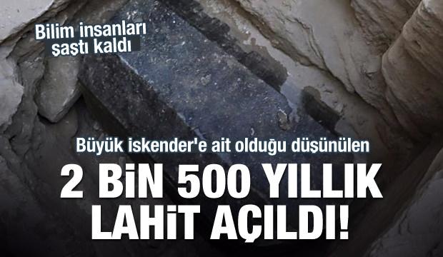Büyük İskender'e Ait Olduğu Düşünülen 2500 Yıllık Lahit Açıldı