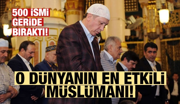 Dünyanın En Etkili Müslümanı: Recep Tayyip Erdoğan