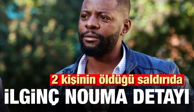 2 kişinin öldüğü saldırıda ilginç Nouma detayı