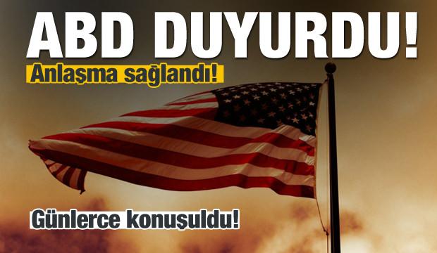 ABD resmen duyurdu: Anlaşma sağlandı!