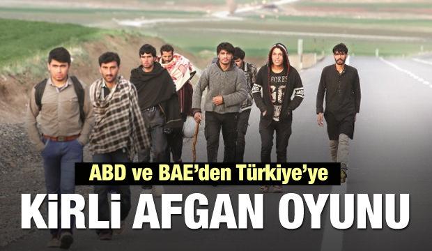 ABD ve BAE'den Türkiye'ye Afgan oyunu!