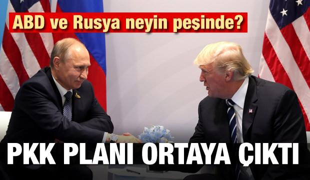 ABD ve Rusya neyin peşinde? PKK planı ortaya çıktı