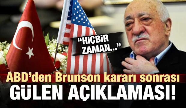 ABD'den Brunson kararı sonrası 'Gülen' açıklaması!