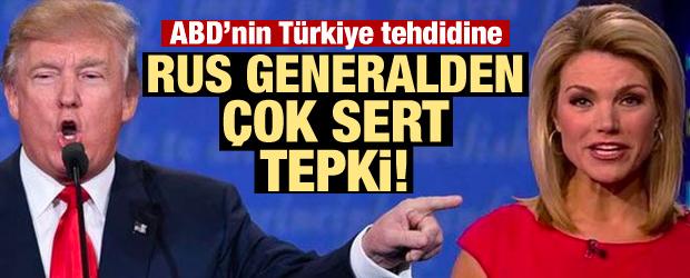 ABD'nin Türkiye tehdidine Rus generalden tepki!