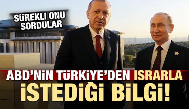 ABD'nin Türkiye'den ısrarla istediği bilgi!