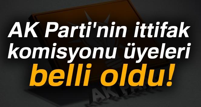 AK Parti'nin İttifak Komisyonu Üyeleri Belli Oldu!