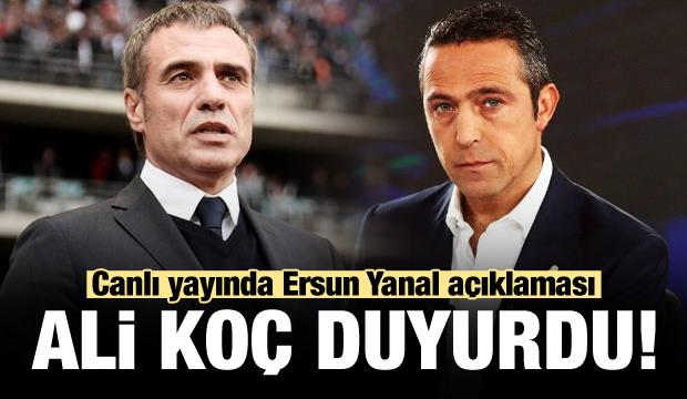 Ali Koç'tan Ersun Yanal için açıklama!