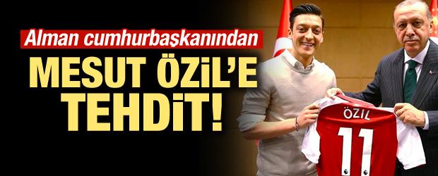 Alman Cumhurbaşkanından Mesut Özil'e tehdit