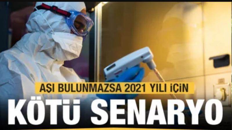 Aşı geliştirilemezse 2021'de daha kötü senaryo bekliyor