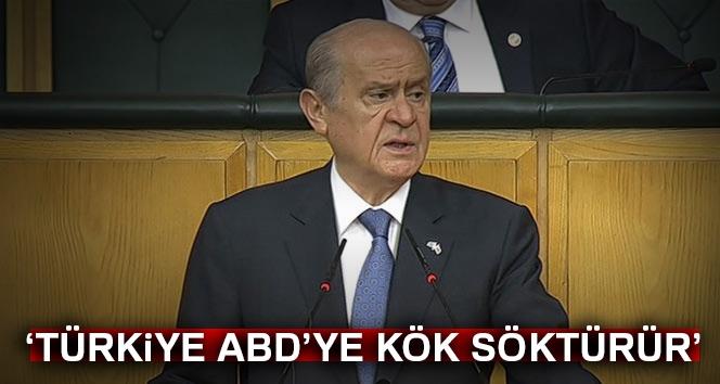 Bahçeli: Türkiye ABD'ye Kök Söktürür!