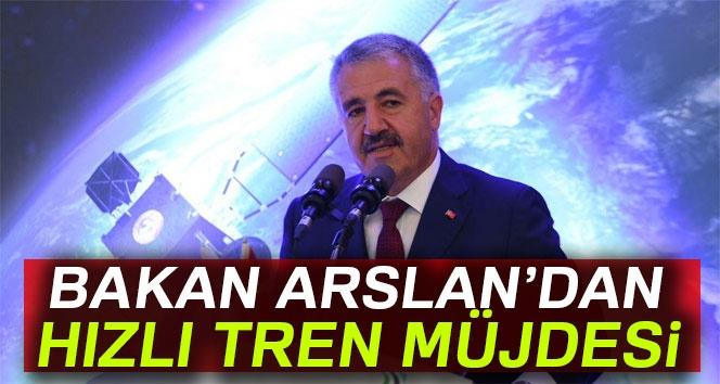 Bakan Arslan'dan Hızlı Tren Müjdesi
