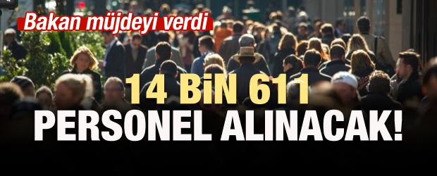 Bakanlık açıkladı: 14 bin 611 personel alınacak