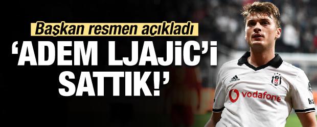 Başkan resmen açıkladı! 'Adem Ljajic'i sattık'