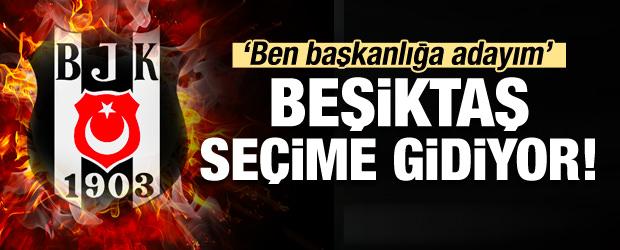 Beşiktaş'ta Seçim Kararı! Adaylığını Açıkladı