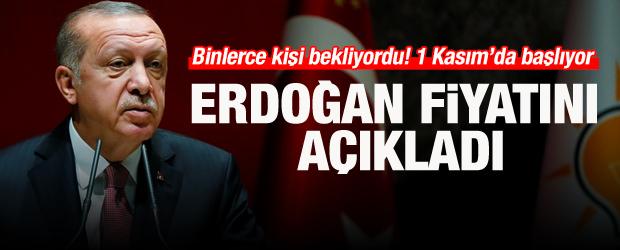 Binlerce kişi bekliyordu!Erdoğan fiyatını açıkladı
