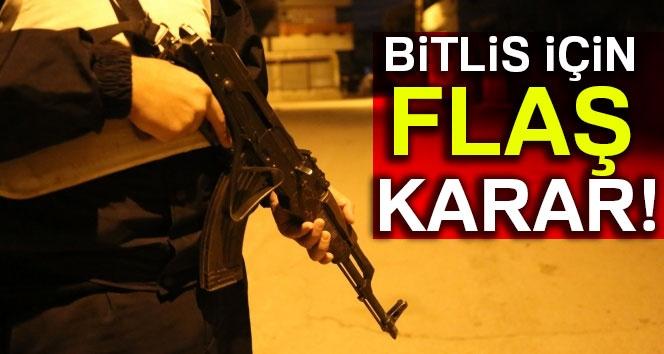 Bitlis İçin Flaş Karar!