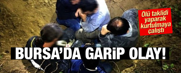 Bursa'da Garip Olay! Polisten Ölü Taklidi Yaparak Kurtulmaya Çalıştı!