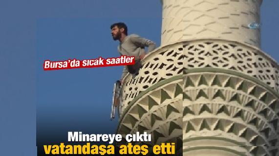 Bursa'da Minareye Çıktı, Vatandaşlara Ateş Açtı