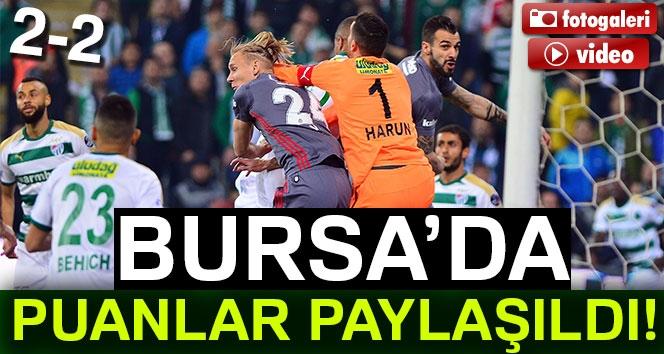 Bursaspor 2-2 Beşiktaş (Maç Sonucu)