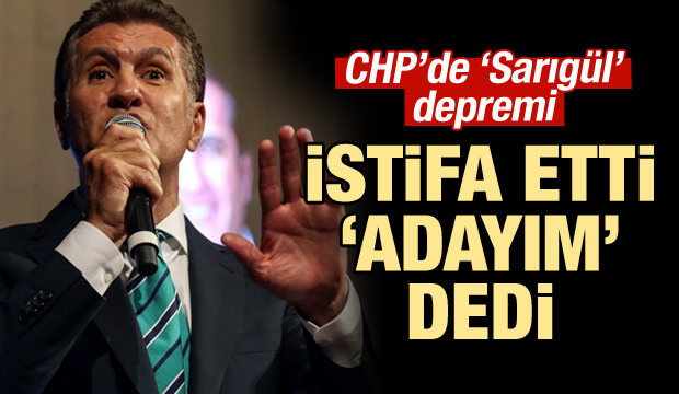 CHP'de Sarıgül depremi! istifa etti, 'adayım' dedi!