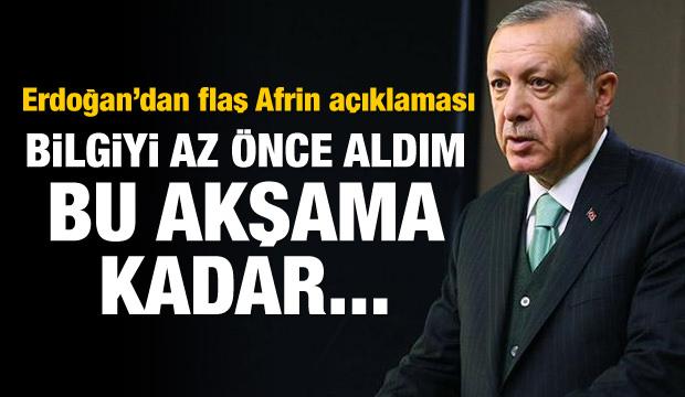 Cumhurbaşkanı Erdoğan: Akşama kadar...