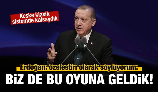Cumhurbaşkanı Erdoğan: Biz de oyuna geldik!