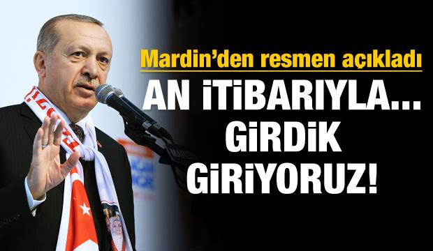 Cumhurbaşkanı Erdoğan: Girdik, giriyoruz...