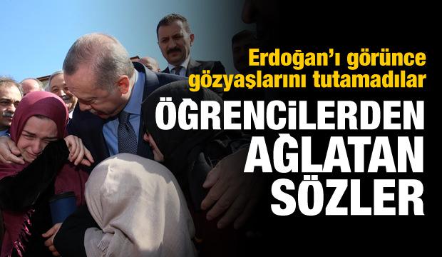 Cumhurbaşkanı Erdoğan'ı gören öğrenciler gözyaşlarına boğuldu