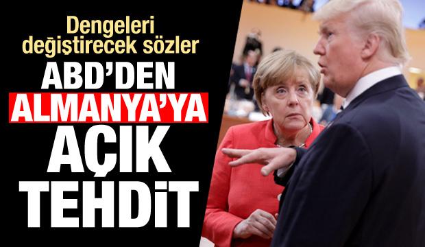 Dengeleri değiştirecek sözler! ABD'den Almanya'ya açık tehdit