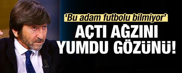 Dilmen verdi veriştirdi: Bu adam futbolu bilmiyor!