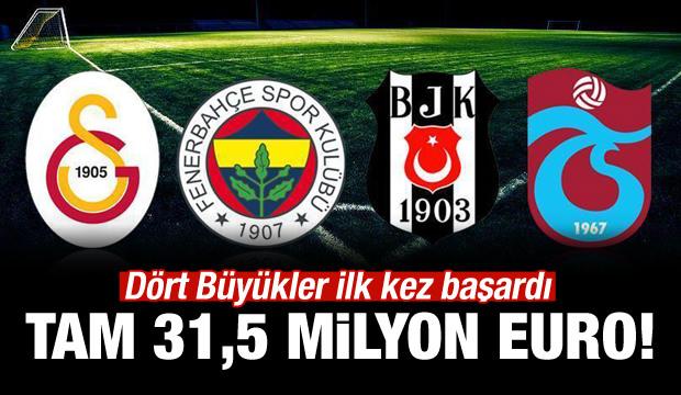 Dört büyükler ilk kez başardı! 31,5 milyon euro