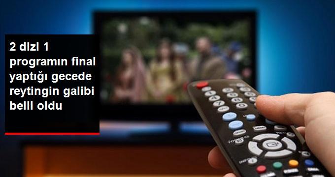 Dün Televizyonlara 2 Dizi 1 Program Veda Etti! Gecenin Reyting Birincisi Belli Oldu