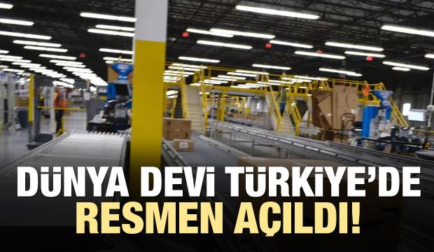 Dünya devi Türkiye'de resmen açıldı