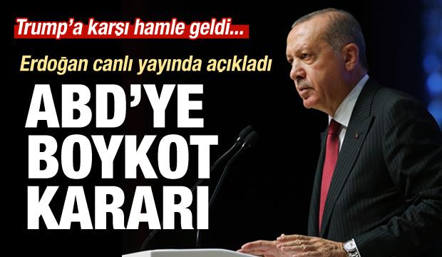 Erdoğan açıkladı: ABD'ye boykot kararı!