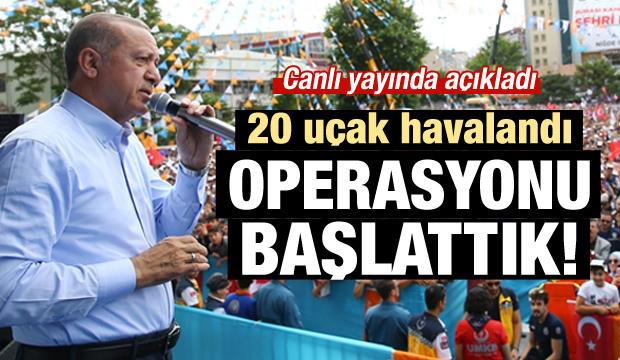 Erdoğan açıkladı: Kandil operasyonu başladı!
