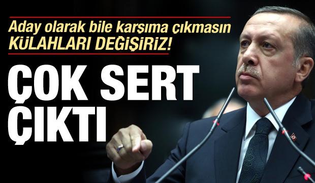 Erdoğan çok sert çıktı: Külahları değişiriz!