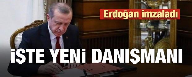 Erdoğan imzaladı! İşte yeni danışmanı