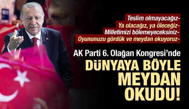 Erdoğan kongrede meydan okudu!