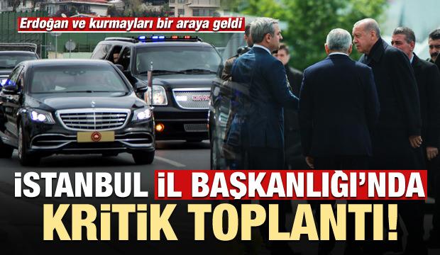 Erdoğan kritik toplantı için İstanbul İl Başkanlığı'nda