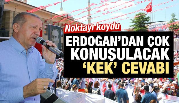 Erdoğan noktayı koydu: Asıl kek bunlara denir!