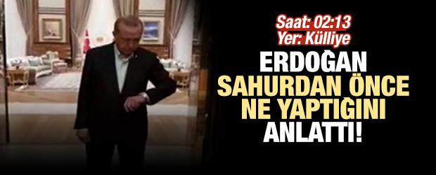Erdoğan, sahurda öğrencilerle bir araya gelmeden önce neler yaptığını anlattı
