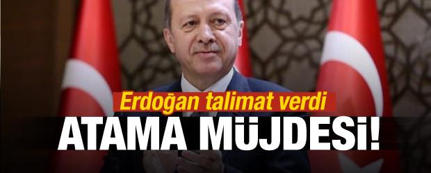 Erdoğan talimat verdi! Atama müjdesi