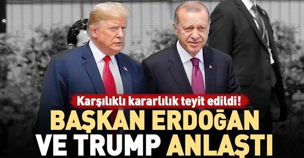 Erdoğan ve Trump anlaştı! Kritik gelişme