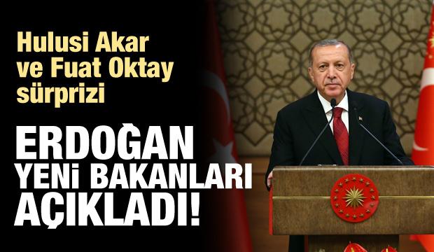 Erdoğan yeni kabineyi açıkladı! Sürpriz isimler!