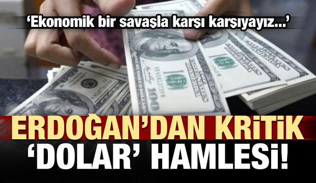 Erdoğan'dan kritik 'Dolar' çağrısı