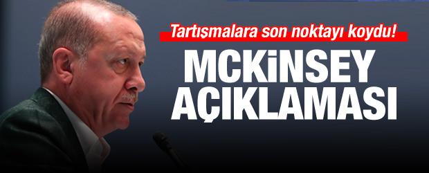 Erdoğan'dan McKinsey açıklaması! Noktayı koydu